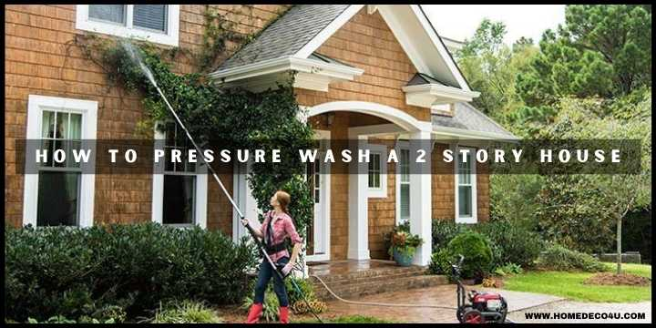 HOW TO PRESSURE WASH A 2 STORY HOUSE