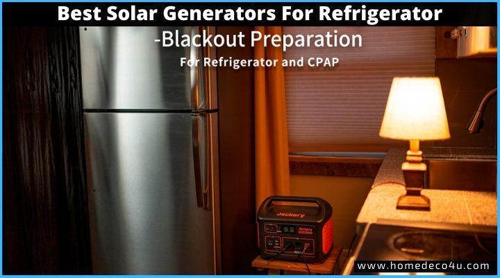 best solar generator for refrigerator